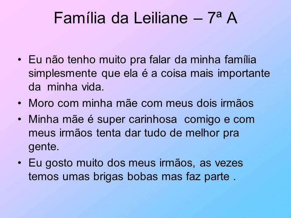 Família da Leiliane – 7ª A