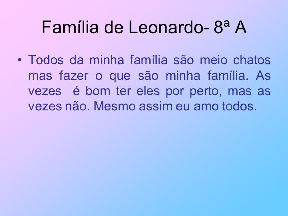 Família de Leonardo- 8ª A