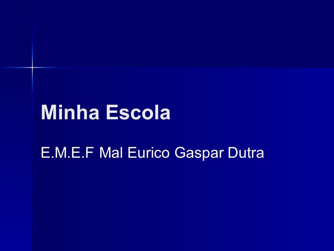 E.M.E.F Mal Eurico Gaspar Dutra