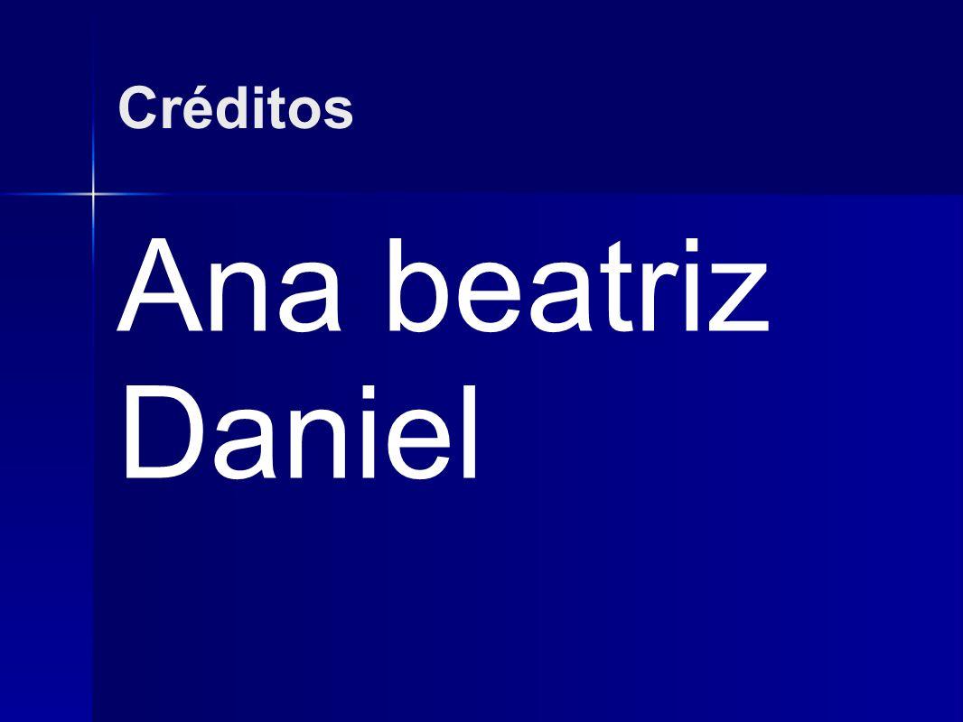 Créditos Ana beatriz Daniel