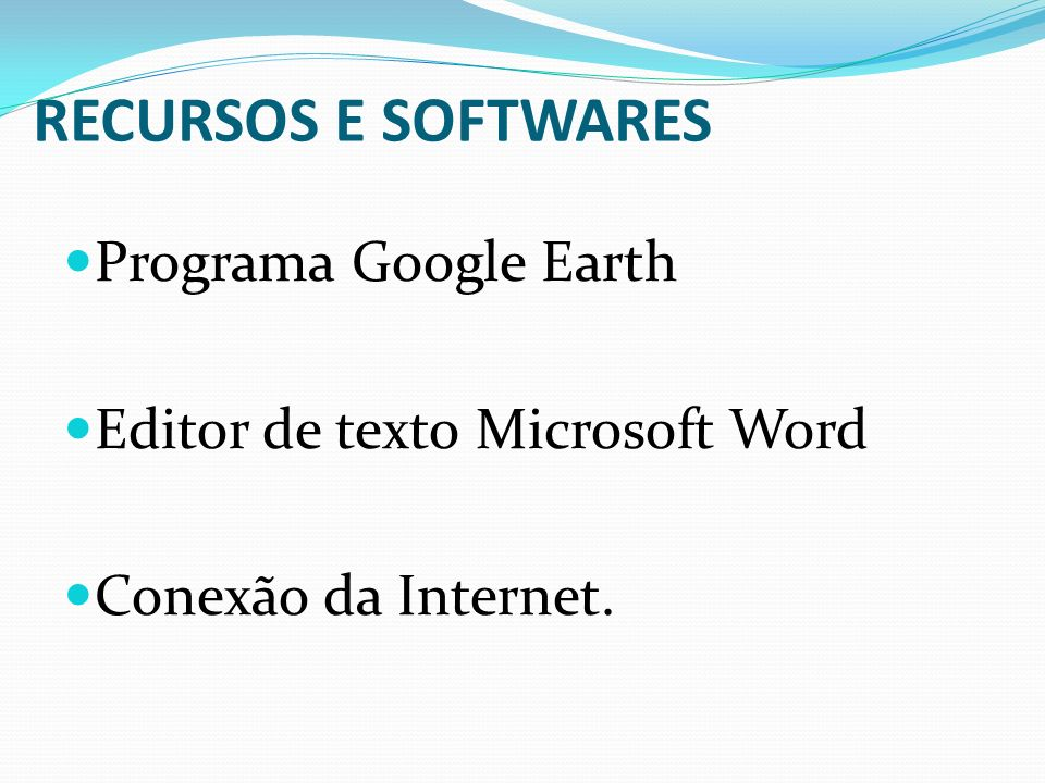 RECURSOS E SOFTWARES Programa Google Earth