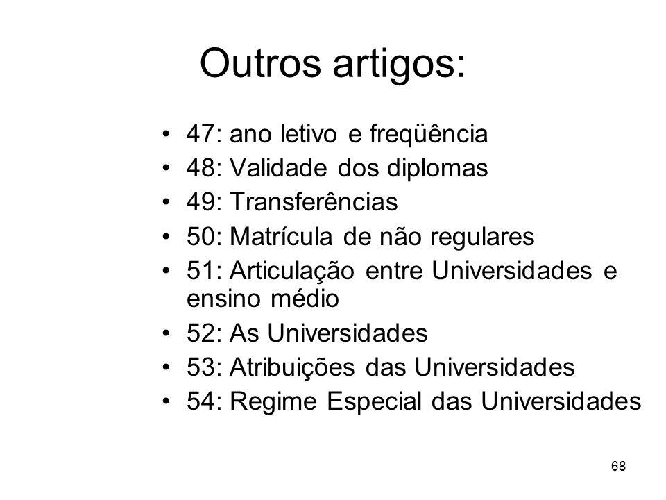 Outros artigos: 47: ano letivo e freqüência 48: Validade dos diplomas