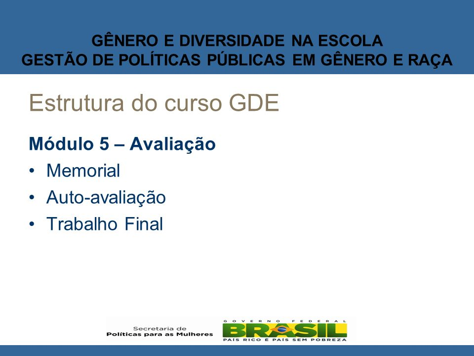 Estrutura do curso GDE Módulo 5 – Avaliação Memorial Auto-avaliação