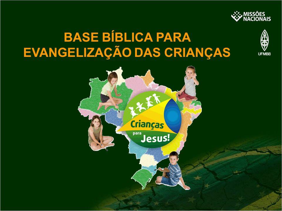 BASE BÍBLICA PARA EVANGELIZAÇÃO DAS CRIANÇAS