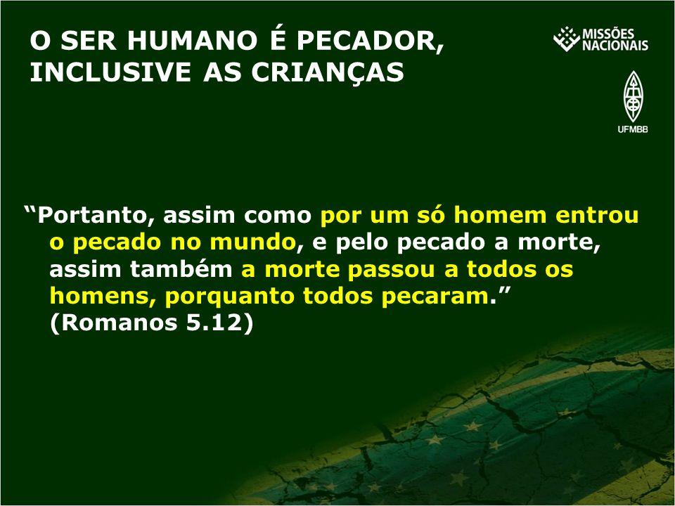 O SER HUMANO É PECADOR, INCLUSIVE AS CRIANÇAS