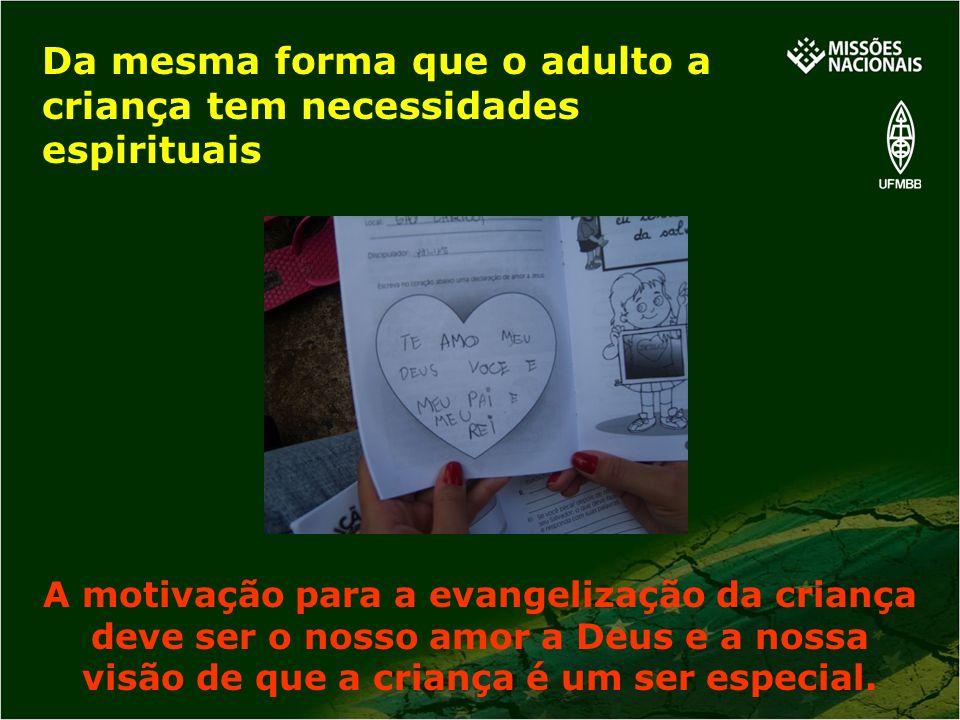 Da mesma forma que o adulto a criança tem necessidades espirituais