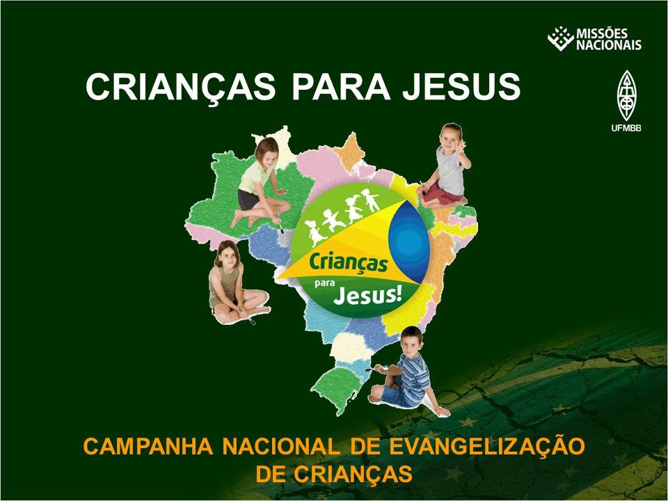 CAMPANHA NACIONAL DE EVANGELIZAÇÃO DE CRIANÇAS