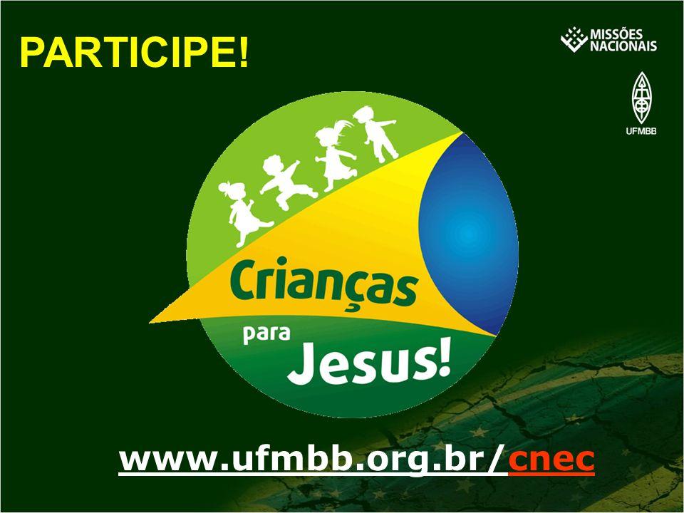 PARTICIPE! www.ufmbb.org.br/cnec