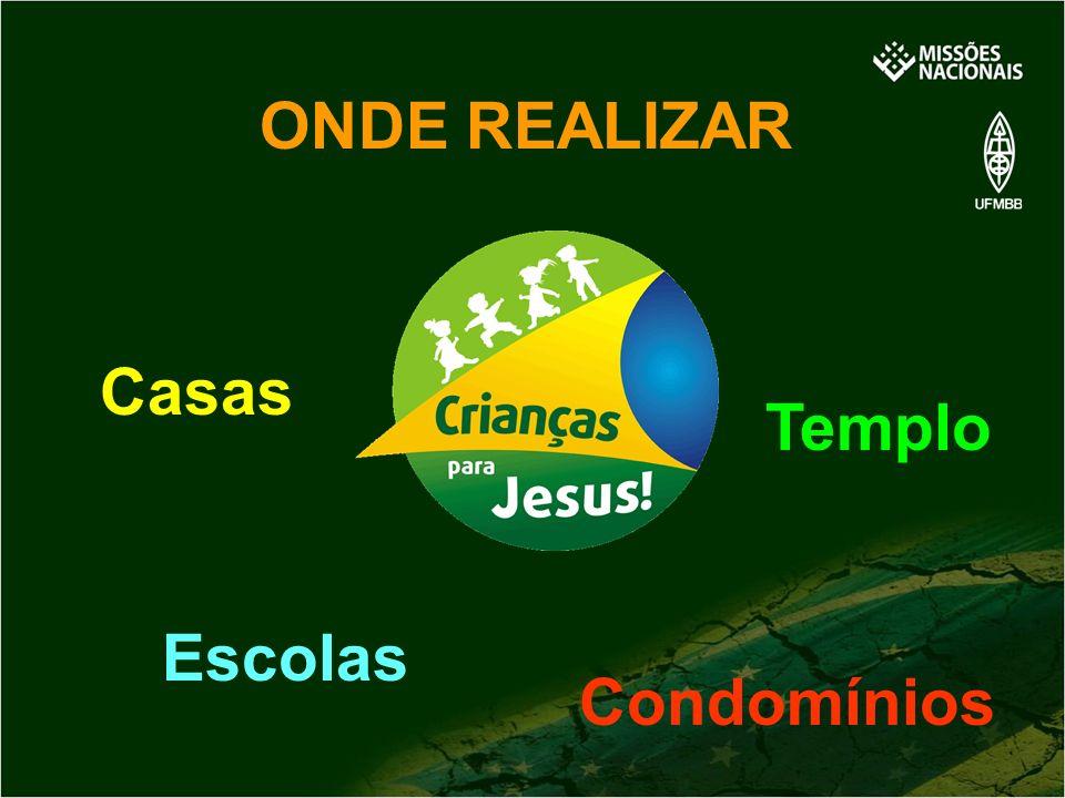 ONDE REALIZAR Casas Templo Escolas Condomínios