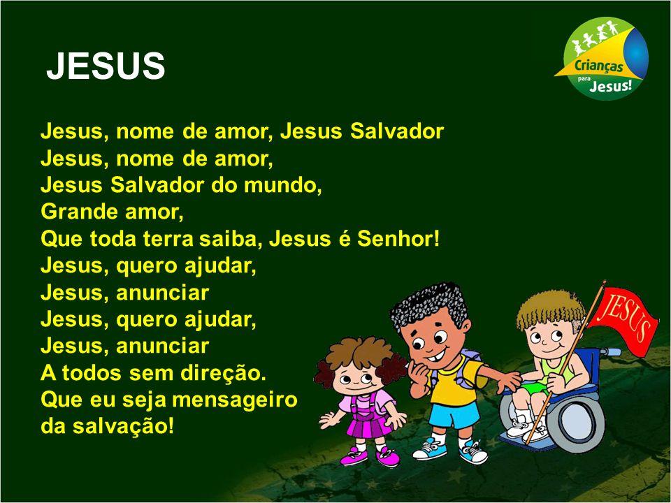 JESUS Jesus, nome de amor, Jesus Salvador