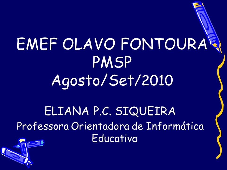 EMEF OLAVO FONTOURA PMSP Agosto/Set/2010