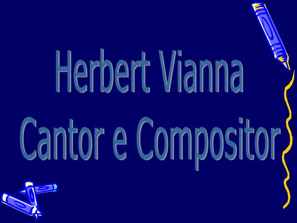 Herbert Vianna Cantor e Compositor