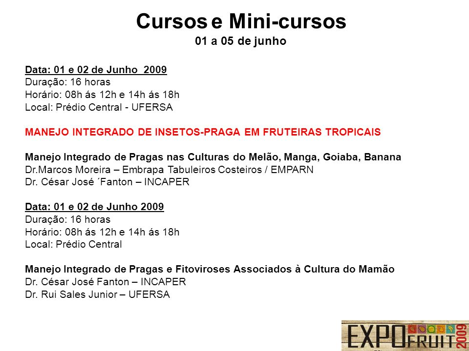 Cursos e Mini-cursos 01 a 05 de junho Data: 01 e 02 de Junho 2009