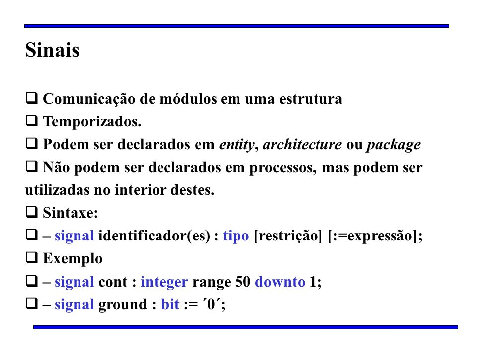 Sinais Comunicação de módulos em uma estrutura Temporizados.