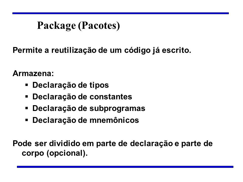 Package (Pacotes) Permite a reutilização de um código já escrito.