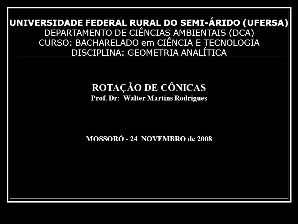 ROTAÇÃO DE CÔNICAS UNIVERSIDADE FEDERAL RURAL DO SEMI-ÁRIDO (UFERSA)