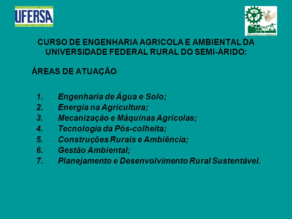 CURSO DE ENGENHARIA AGRICOLA E AMBIENTAL DA UNIVERSIDADE FEDERAL RURAL DO SEMI-ÁRIDO: