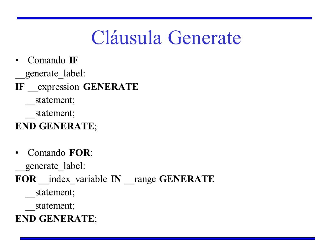 Cláusula Generate Comando IF __generate_label:
