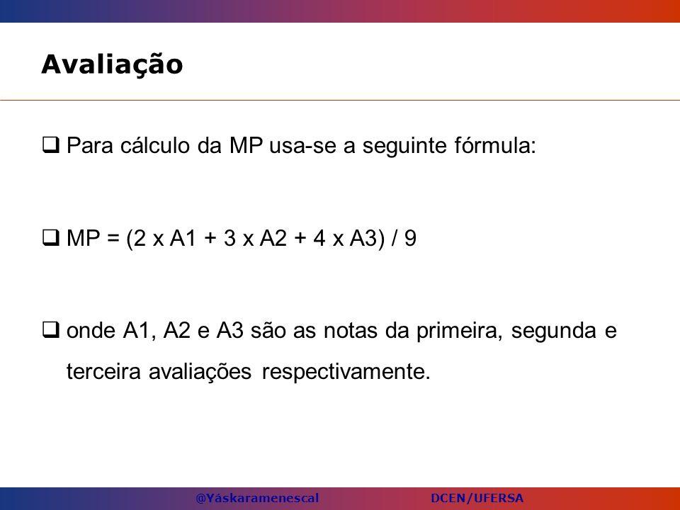 Avaliação Para cálculo da MP usa-se a seguinte fórmula: