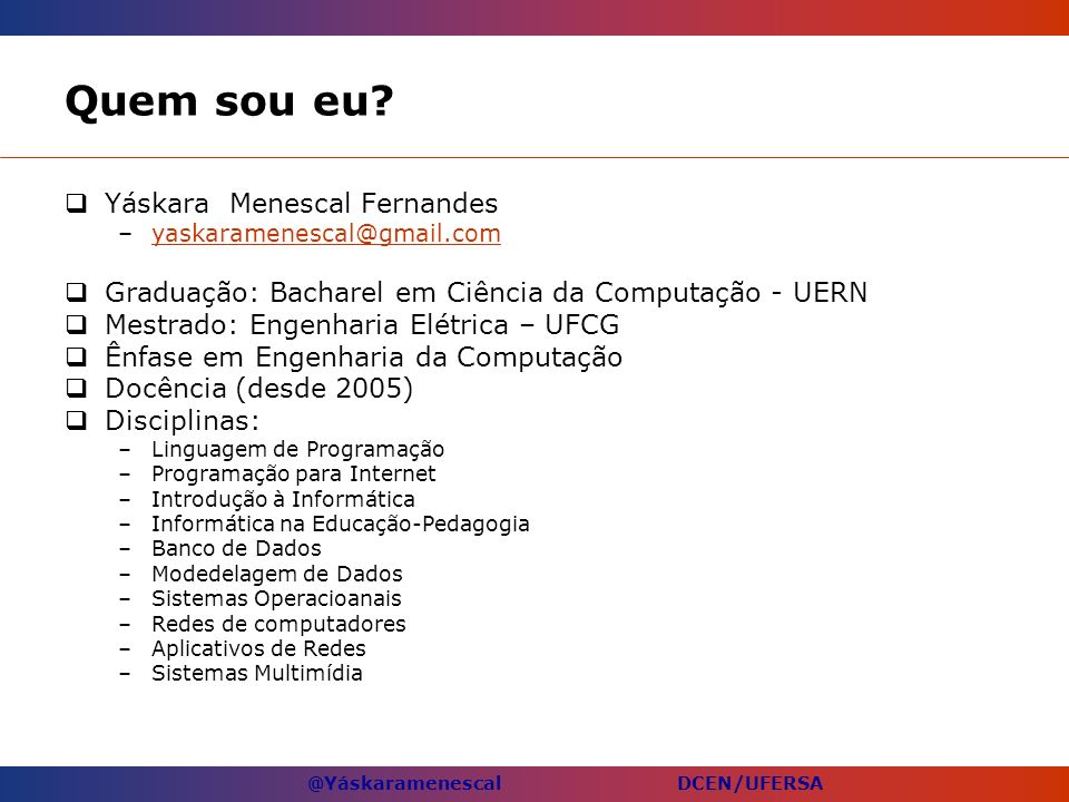 Quem sou eu Yáskara Menescal Fernandes