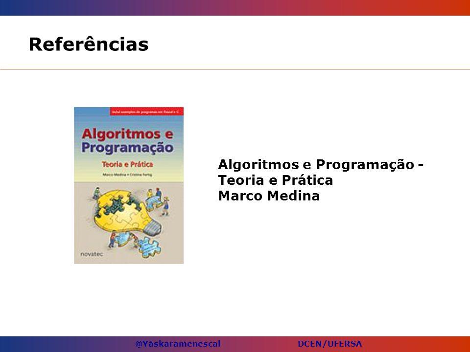 Referências Algoritmos e Programação - Teoria e Prática Marco Medina