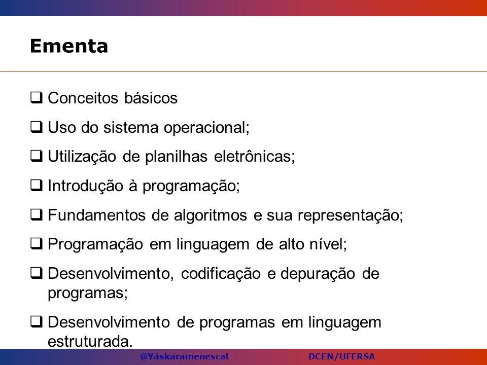 Ementa Conceitos básicos Uso do sistema operacional;