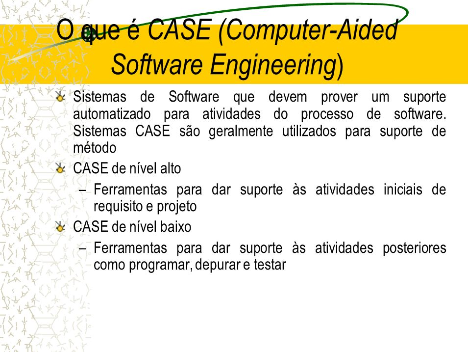 O que é CASE (Computer-Aided Software Engineering)‏
