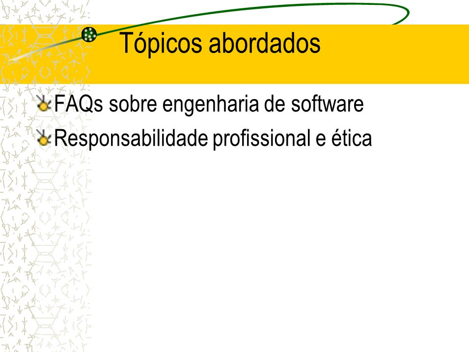 Tópicos abordados FAQs sobre engenharia de software