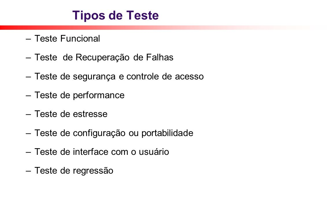 Tipos de Teste Teste Funcional Teste de Recuperação de Falhas