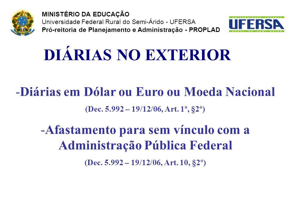 DIÁRIAS NO EXTERIOR Diárias em Dólar ou Euro ou Moeda Nacional