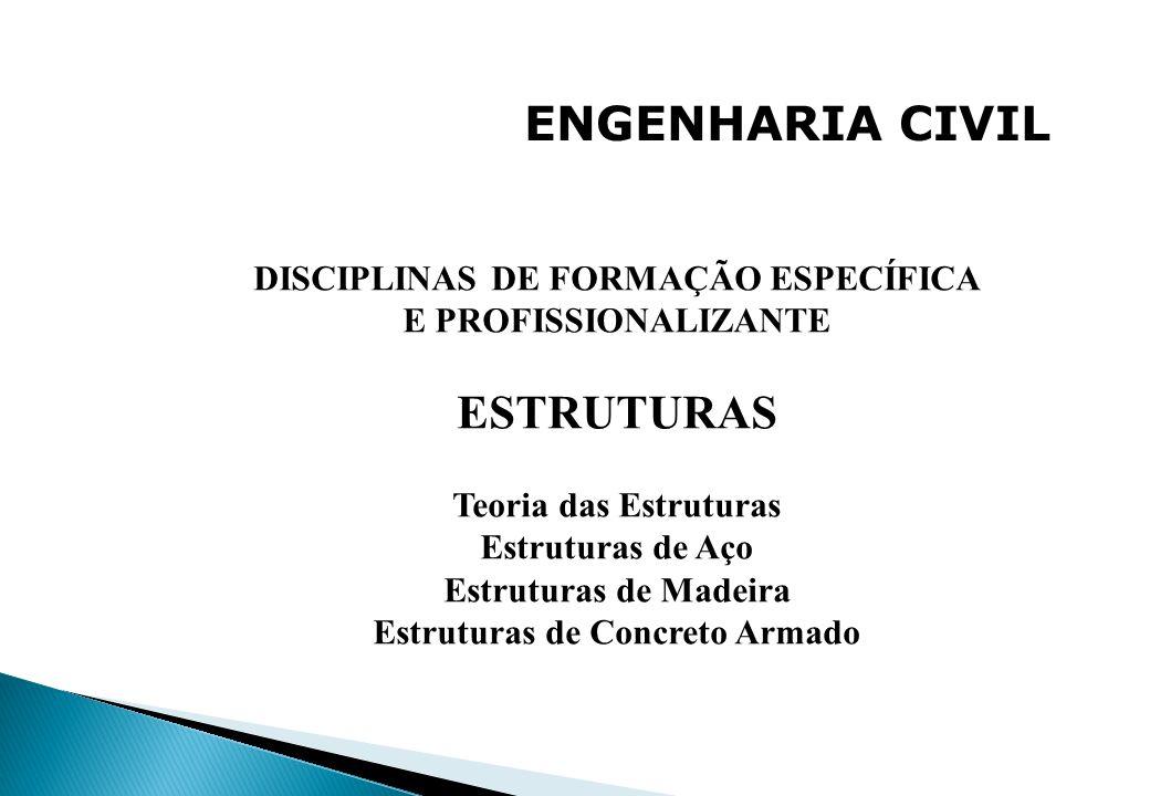 DISCIPLINAS DE FORMAÇÃO ESPECÍFICA Estruturas de Concreto Armado