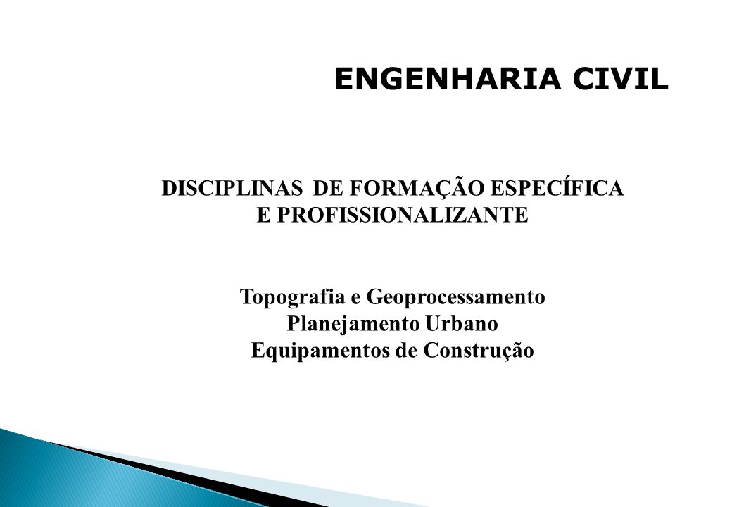 ENGENHARIA CIVIL DISCIPLINAS DE FORMAÇÃO ESPECÍFICA
