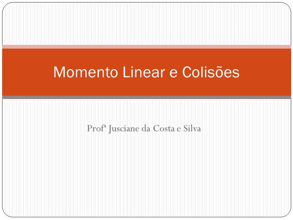 Momento Linear e Colisões