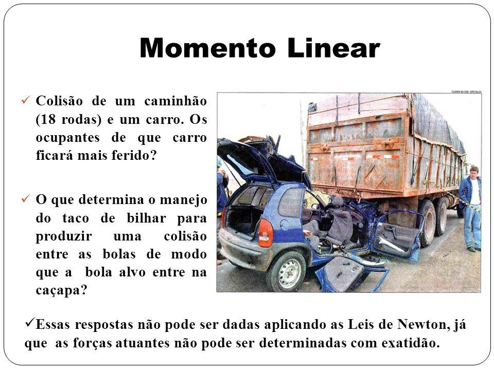 Momento Linear Colisão de um caminhão (18 rodas) e um carro. Os ocupantes de que carro ficará mais ferido