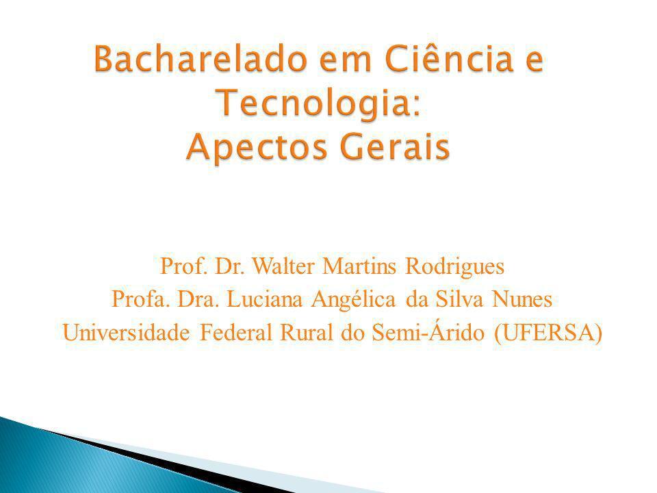 Bacharelado em Ciência e Tecnologia: Apectos Gerais
