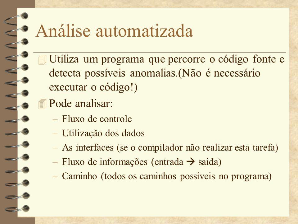 Análise automatizadaUtiliza um programa que percorre o código fonte e detecta possíveis anomalias.(Não é necessário executar o código!)