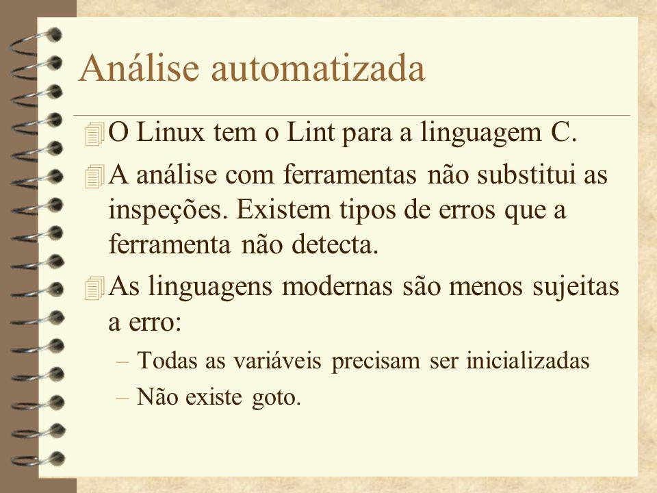 Análise automatizada O Linux tem o Lint para a linguagem C.