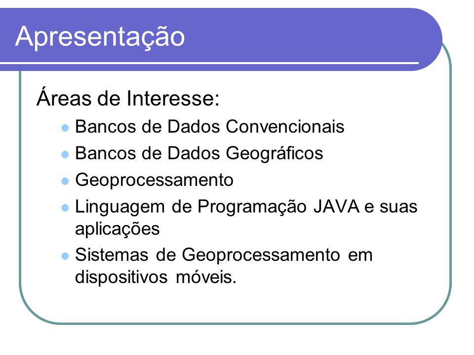 Apresentação Áreas de Interesse: Bancos de Dados Convencionais