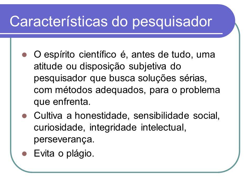 Características do pesquisador