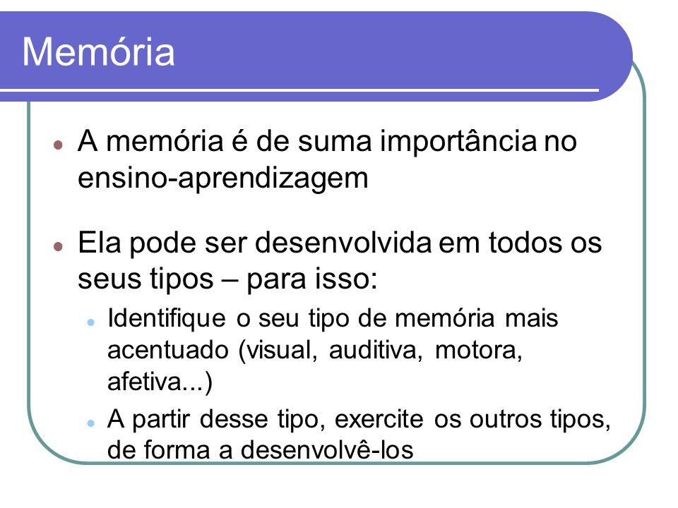 Memória A memória é de suma importância no ensino-aprendizagem