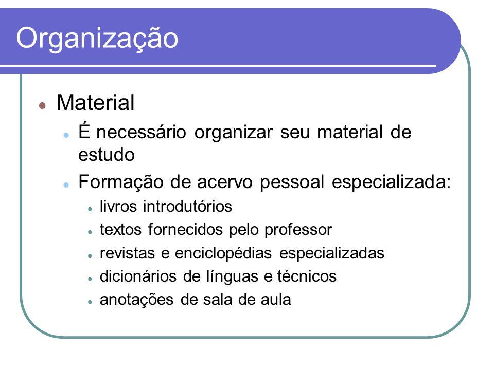 Organização Material É necessário organizar seu material de estudo