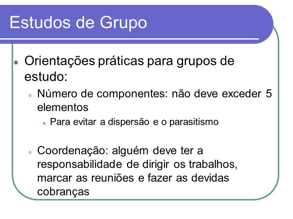 Estudos de Grupo Orientações práticas para grupos de estudo: