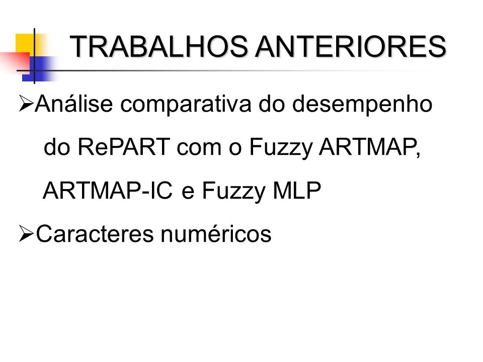 TRABALHOS ANTERIORES Análise comparativa do desempenho