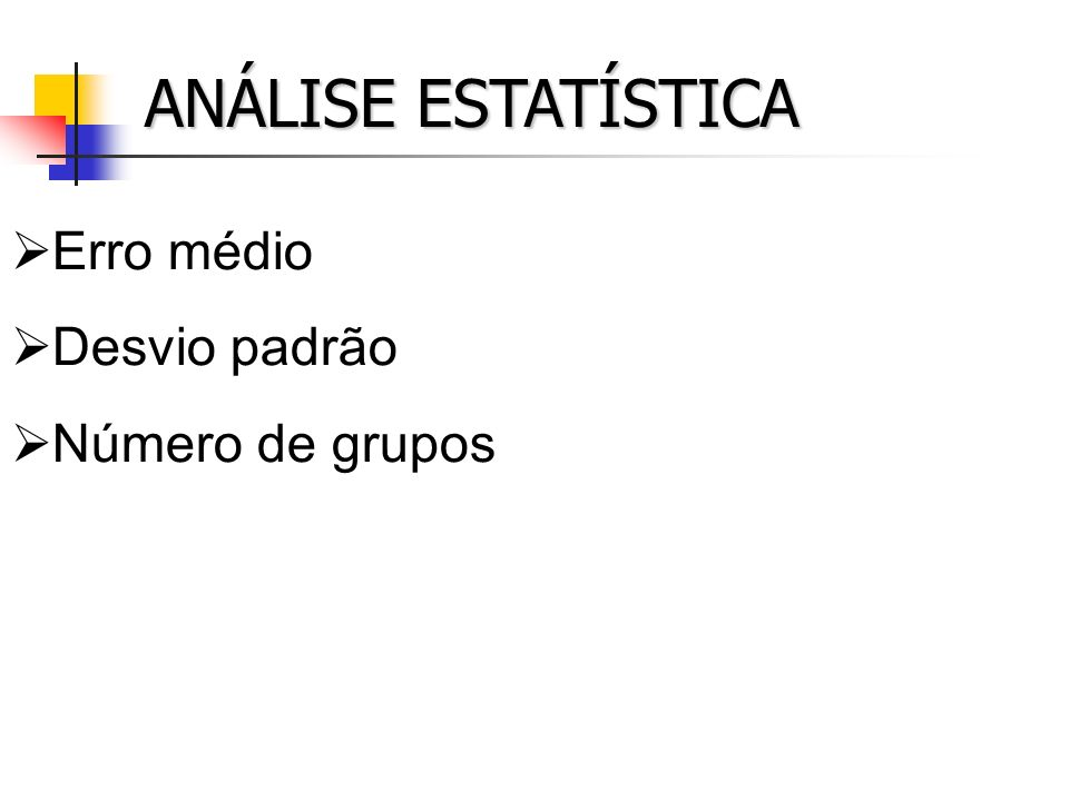 ANÁLISE ESTATÍSTICA Erro médio Desvio padrão Número de grupos