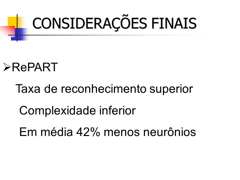 CONSIDERAÇÕES FINAIS RePART Taxa de reconhecimento superior
