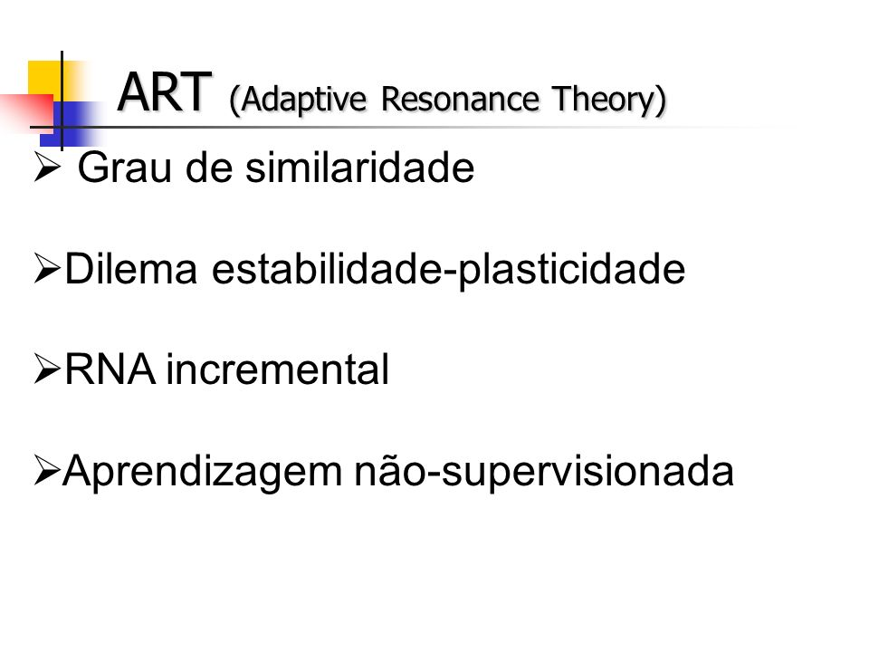ART (Adaptive Resonance Theory)