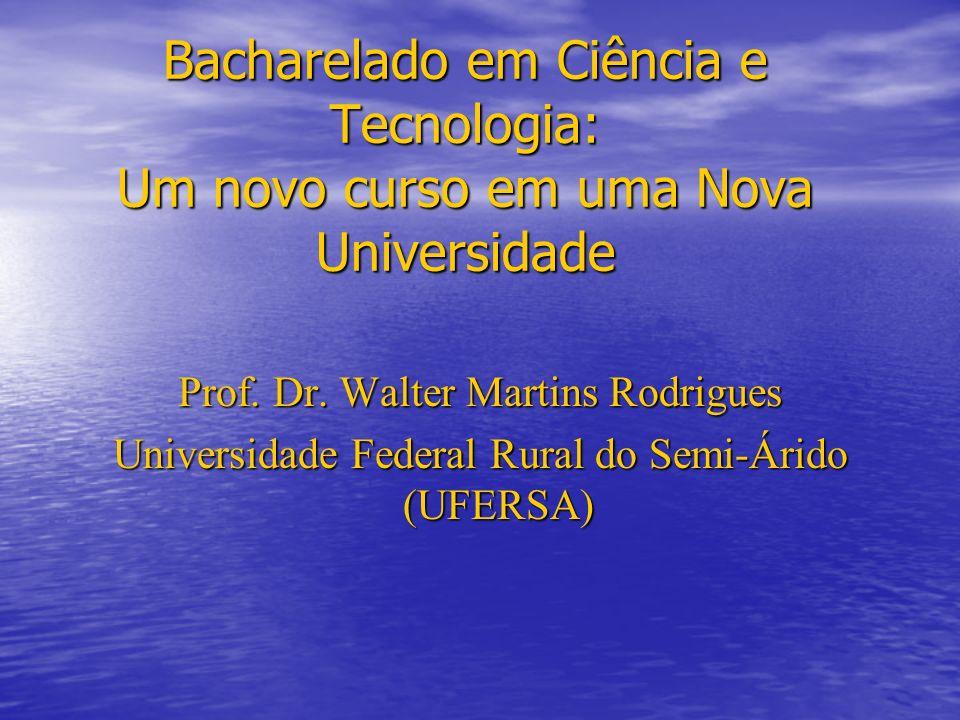 Bacharelado em Ciência e Tecnologia: Um novo curso em uma Nova Universidade