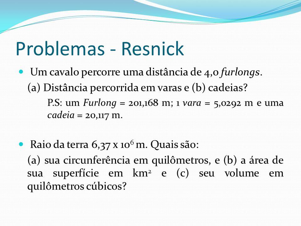 Problemas - Resnick Um cavalo percorre uma distância de 4,0 furlongs.