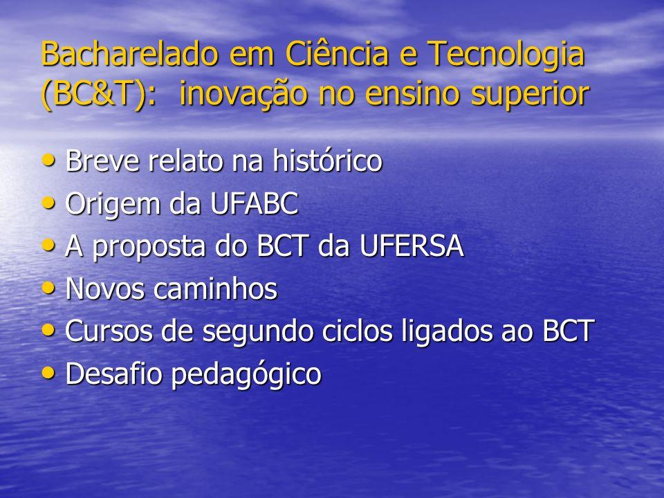 Bacharelado em Ciência e Tecnologia (BC&T): inovação no ensino superior