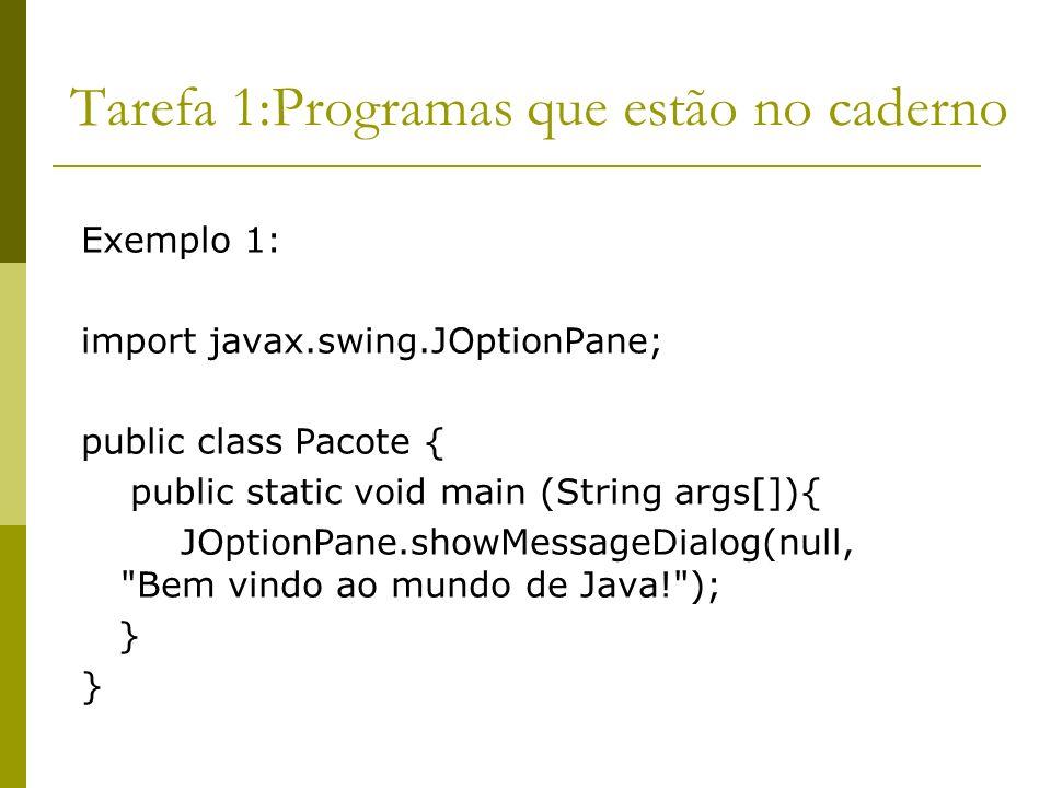 Tarefa 1:Programas que estão no caderno